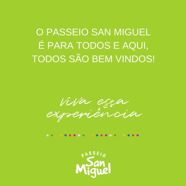 O Passeio San Miguel é para todos!